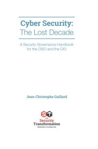 Cyber Security: The Lost Decade
