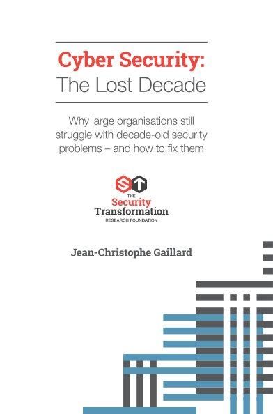 Cyber Security The Lost Decade 2019 Edition